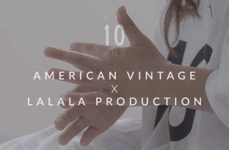 american-vintage-10ans-lalala-productions